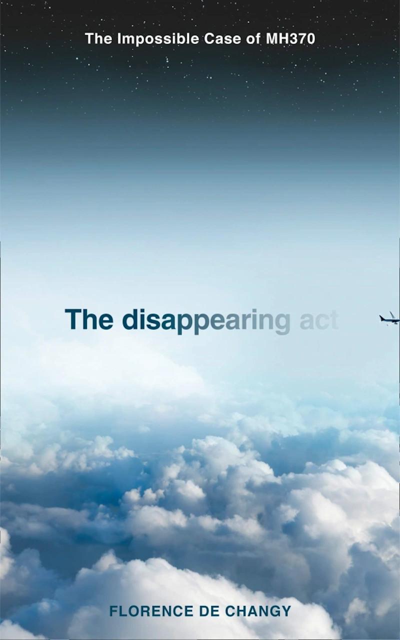 Tο εξώφυλλο του βιβλίου της Γαλλίδας δημοσιογράφους Φλοράνς ντε Σανζί για την εξαφάνιση της πτήσης MH370