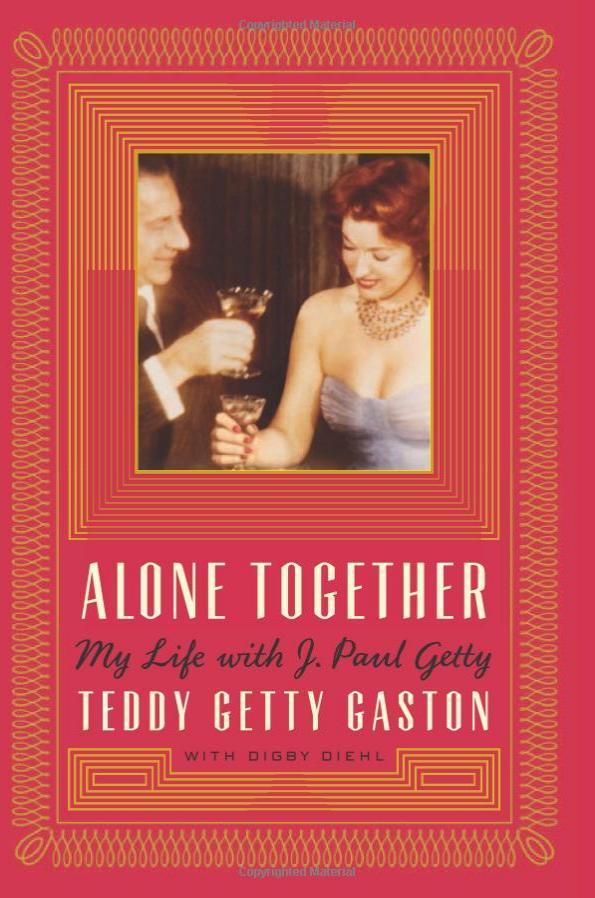 """Το εξώφυλλο των απομνημονευμάτων της Τέντι Γκετί Γκάστον με τίτλο «Μόνη Μαζί» (""""Alone Together"""")."""